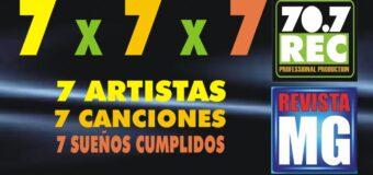 7 Artistas – 7 Canciones – 7 Sueños Cumplidos – 7 X 7 X 7 Alabanza y Adoración