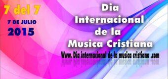 7 del 7 – Día Internacional de la Música Cristiana 2015